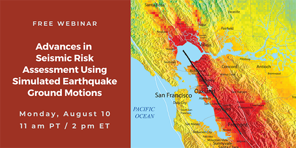 Free webinar: Advances in Seismic Risk Assessment using Simulated Earthquake Ground Motions