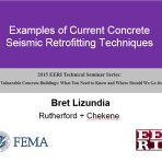 Update on Vulnerable Concrete Buildings: What You Need to Know and Where Should We Go from Here? – Examples of Current Concrete Seismic Retrofitting Techniques by B. Lizundia (Video Download)