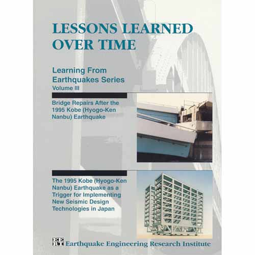 Lessons Learned Over Time, Volume III: Bridge Repairs After the 1995 Kobe Earthquake/The 1995 Kobe Earthquake as a Trigger for Implementing New Seismic Design Technologies