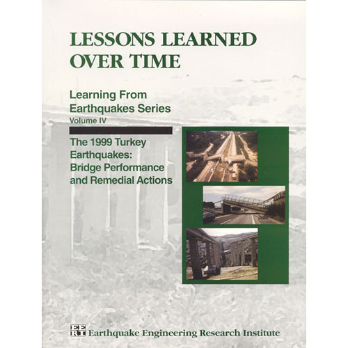 Lessons Learned Over Time, Volume IV: The 1999 Turkey Earthquakes: Bridge Performance and Remedial Actions