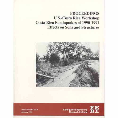 Effects on Soils and Structures: Proceedings of the U.S.-Costa Rica Workshop on the Costa Rica Earthquakes of 1990-1991