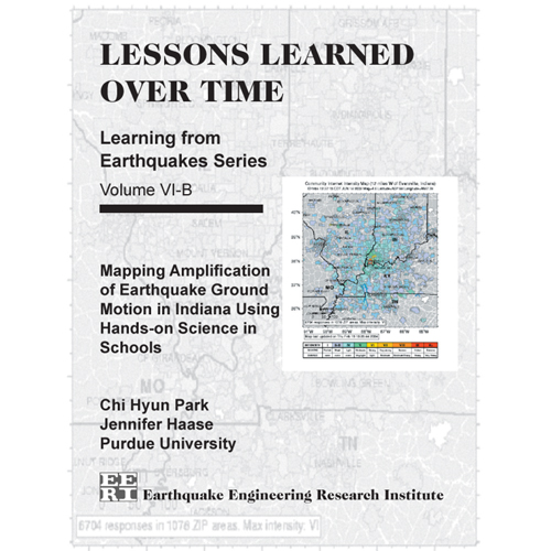 Lessons Learned Over Time, Volume VI-B: Mapping Amplification of Earthquake Ground Motion in Indiana Using Hands-on Science in Schools (Vol II)