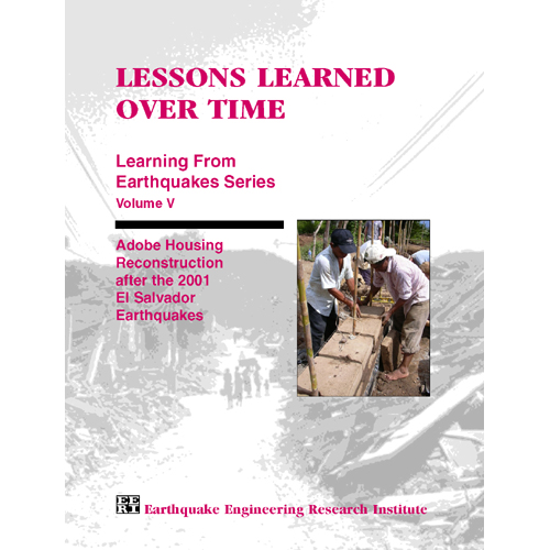 Lessons Learned Over Time, Volume V: Adobe Housing Reconstruction after the 2001 El Salvador Earthquakes