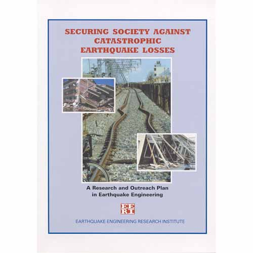 Securing Society Against Catastrophic Earthquake Losses: A Research and Outreach Plan in Earthquake Engineering
