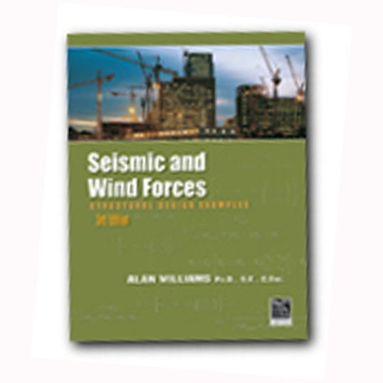 Seismic and Wind Forces Structural Design Examples, 3rd edition