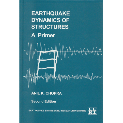 Earthquake Dynamics of Structures, a Primer