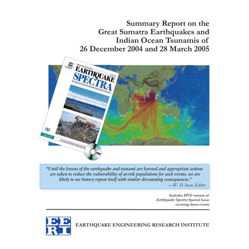 ES 22:S3 (Jun 2006) The Great Sumatra Earthquakes & Indian Ocean Tsunamis of 26 December 2004 and 28 March 2005 Summary Report with DVD of full report — Available to EERI Members Only
